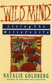Wild Mind : Living the Writer's Life