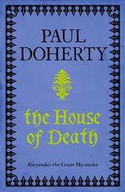 The House of Death (Mystery of Alexander the Great, Bk 1)