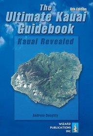 The Ultimate Kauai Guidebook: Kauai Revealed (6th Ed)