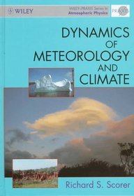 Dynamics of Meteorology and Climate (Wiley-Praxis Series in Atmospheric Physics)