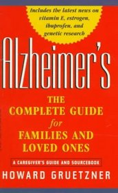 Alzheimer's: A Complete Guide for Families and Loved Ones