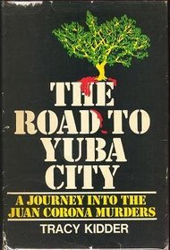The road to Yuba City;: A journey into the Juan Corona murders