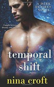 Temporal Shift (Dark Desires) (Volume 4)