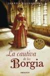 La cautiva de los Borgia/ The Borgia Bride (Spanish Edition)