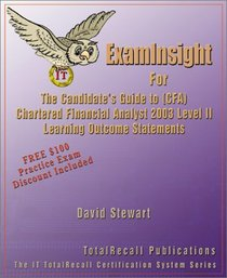 Examinsight for the Candidate's Guide to (Cfa) Chartered Financial Analyst 2003 Level II Learning Outcome Statements