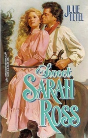 Sweet Sarah Ross (North Point) (Harlequin Historicals, No 365)