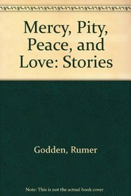 Mercy, Pity, Peace, and Love : Stories