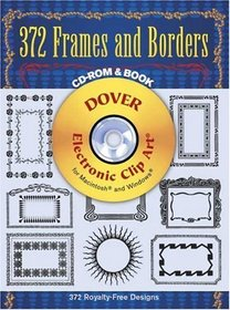 372 Frames and Borders CD-ROM and Book (Electronic Clip Art)