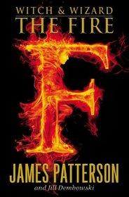 The Fire (Witch & Wizard, Bk 3) (Audio CD) (Unabridged)