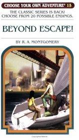 Beyond Escape! (Choose Your Own Adventure, No. 15)