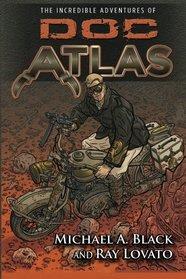 The Incredible Adventures of Doc Atlas: The Doc Atlas Omnibus