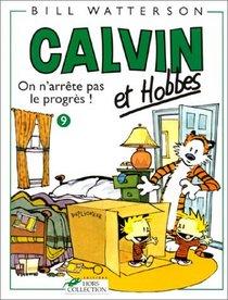 Calvin et Hobbes, tome 9 : On n'arr�te pas le progr�s !