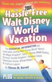 The Hassle-Free Walt Disney World Vacation (Hassle Free Walt Disney World Vacation)