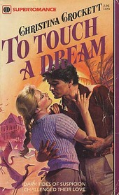To Touch a Dream (Harlequin Superromance, No 55)