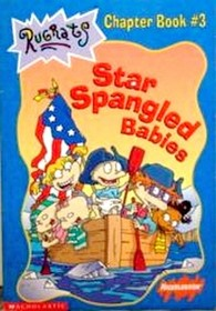 Rugrats: Star Spangled Babies (Chapter Book #3)
