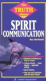 The Truth About Spirit Communication (Llewellyn's Vanguard Series)