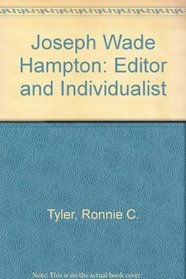 Joseph Wade Hampton: Editor and Individualist