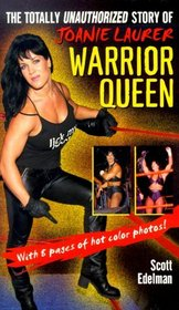Warrior Queen : The Totally Unauthorized Story of Joanie Laurer