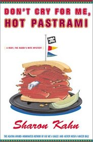 Don't Cry For Me, Hot Pastrami : A Ruby, the Rabbi's Wife Mystery (Ruby, the Rabbi's Wife Mysteries)