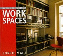 Making the Most of Work Spaces