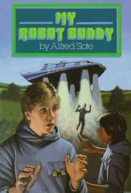 My Robot Buddy (Robot Buddy, Bk 1)