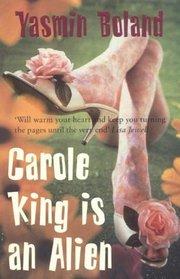 CAROLE KING IS AN ALIEN