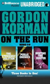 On the Run Books 4-6: The Stowaway Solution, Public Enemies, Hunting the Hunter (On the Run Series)