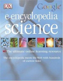 E. Encyclopedia Science (DK Google E.Encyclopedias)