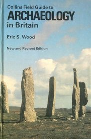Collins Field guide to archaeology in Britain (Collins guides)