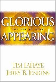 Glorious Appearing: The End of Days (Left Behind, Bk 12)