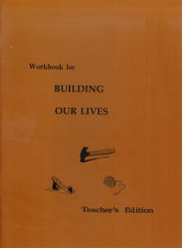 Workbook for Building Our Lives Teacher's Edition
