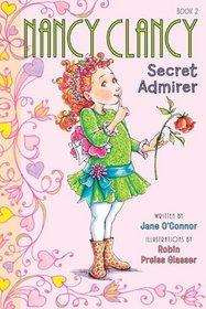 Nancy Clancy, Secret Admirer (Fancy Nancy Chapter Books, Bk 2)