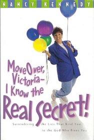 Move Over Victoria-I know the Real Secret