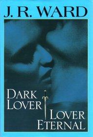Dark Lover / Lover Eternal (Black Dagger Brotherhood, Bks 1-2)