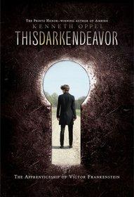 This Dark Endeavor (Apprenticeship of Victor Frankenstein, Bk 1)