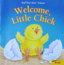 Welcome, Little Chick (Troll First-Start Science)
