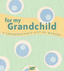 For My Grandchild: A Grandmother's Gift of Memory (AARP)