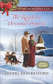 The Rancher's Christmas Proposal (Prairie Courtships, Bk 2) (Love Inspired Historical, No 304)