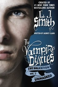 Unmasked (The Vampire Diaries: The Salvation, Bk 3)