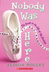 Nobody Was Here: Seventh Grade in the Life of Me, Penelope