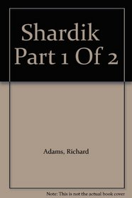 Shardik   Part 1 Of 2