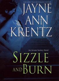 Sizzle and Burn (Arcane Society, Bk 3)