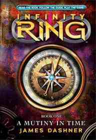 A Mutiny in Time (Infinity Ring, Bk 1)