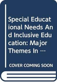 Special Educ Needs&Inclus   V3 (Major Themes in Education)