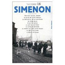 Tout Simenon Vol. 16: Monsieur Gallet  Decede / Le Pendu de Saint-�Pholien / Le Charretier de la Providence / Le Chien Jaune / Pietr le Letton / La Nuit ... / La Tete d'un Homme / Le Relais d'Alsace