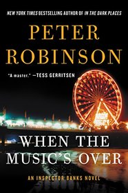 When the Music's Over (Inspector Banks, Bk 23)