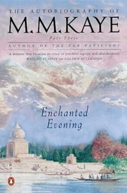 Enchanted Evening: The Autobiography of M. M. Kaye, Part 3