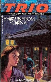 Escape From China (Trio : Rebels in the New World, No. 5)