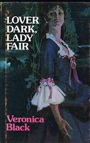 Lover Dark, Lady Fair