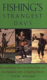 Fishing's Strangest Days: Extraordinary But True Stories (Strangest series) (Strangest series)